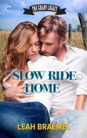 Slow Ride Home (The Grady Legacy, Book 1) By: Leah Braemel
