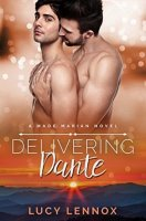 Delivering Dante: Made Marion, Book 6 By: Lucy Lennox
