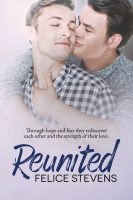 Reunited: A Rescued Hearts Novel By: Felice Stevens