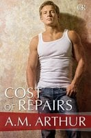 Cost of Repairs: Cost of Repairs Book 1 By: A.M. Arthur